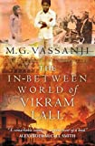 Front cover for the book The In-Between World of Vikram Lall by M.G. Vassanji