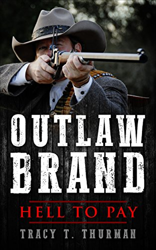 Outlaw Brand: Hell to Pay by [Thurman, Tracy T.]