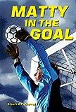 Matty in the Goal, Stuart A. P. Murray, 1464400032