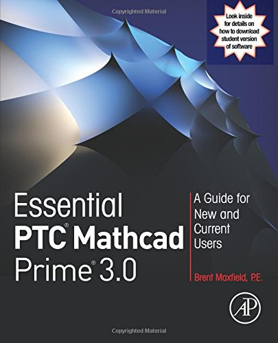 Essential PTC® Mathcad Prime® 3.0: A Guide for New and Current Users