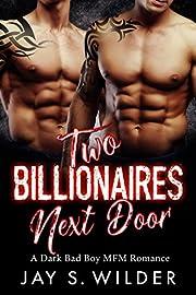 Two Billionaires Next Door: A Dark Bad Boy MFM Romance