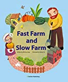 Fast Farm and Slow Farm