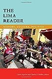 The Lima Reader: History, Culture, Politics (The Latin America Readers)