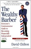 img - for The Wealthy Barber, Updated 3rd Edition: Everyone's Commonsense Guide to Becoming Financially Independent 3 Upd Sub edition by Chilton, David (1997) Paperback book / textbook / text book