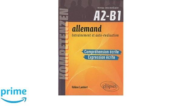 Allemand, entraînement et auto-évaluation A2-B1 : Compréhension et expression écrites Kompetenzen: Amazon.es: Hélène Lambert: Libros en idiomas extranjeros
