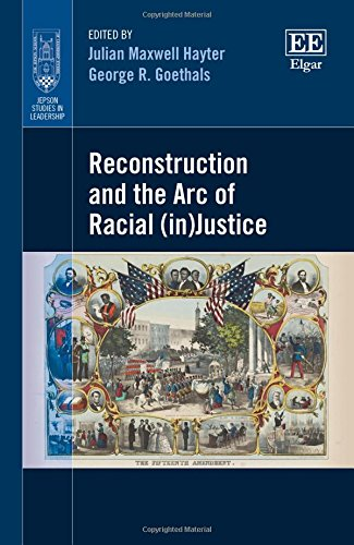 Books : Reconstruction and the Arc of Racial (In)justice (Jepson Studies in Leadership series)