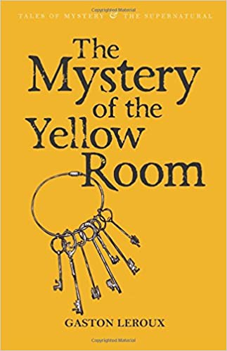 The Mystery Of Yellow Room Tales Supernatural Gaston Leroux 9781840226478 Amazon Books