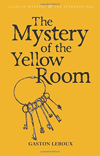 Read Online The Mystery of the Yellow Room (Tales of Mystery & the Supernatural) PDF