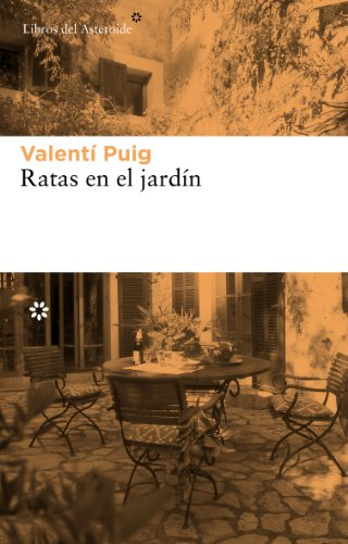 Descargar Libro Ratas En El Jardín Valentí Puig