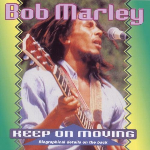 Bob Marley & The Wailers - Keep On Moving By Bob Marley - Zortam Music