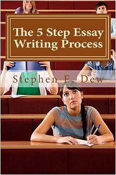 the step essay writing process english essay writing skills for the 5 step essay writing process english essay writing skills for esl students academic writing skills volume 3