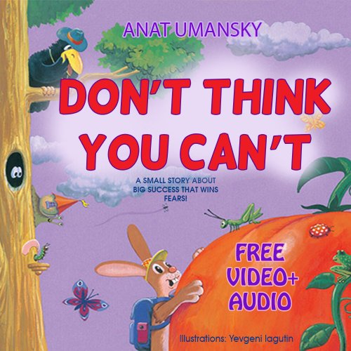 Children's Books: Don't Think You Can't; (audio book  download)How children succeed?(Funny Picture books),(Kids books-Social skills-Self esteem-Values) ... for Beginner readers 1) (English Edition)