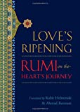 Love's Ripening, Mevlana Jalaluddin Rumi, 1590307593