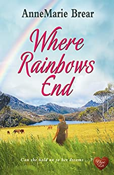 Where Rainbows End (Choc Lit): A compelling and inspiring read. Perfect book for the summer. by [Brear, AnneMarie]