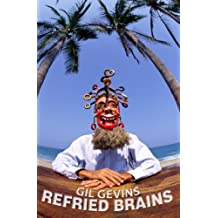 Refried Brains (Puerto Vallarta On 49 Brain Cells A Day Book 2)