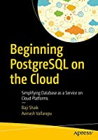 Beginning PostgreSQL on the Cloud: Simplifying Database as a Service on Cloud Platforms Front Cover