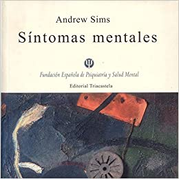 Síntomas mentales (Biblioteca básica de Psiquiatría): Amazon.es: Andrew Sims: Libros