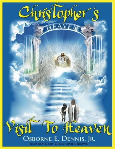 Christopher's Visit To Heaven (Volume 1) pdf
