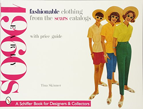 Fashionable Clothing from the Sears Catalogs: Early 1960s (Schiffer Book for Collectors) from Brand: Schiffer Publishing Ltd