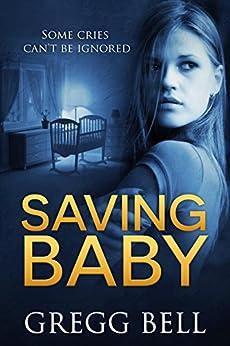Saving Baby by [Bell, Gregg]