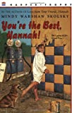 You're the Best, Hannah!, Mindy Warshaw Skolsky, 0064408469