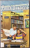 Can You Sue Your Parents for Malpractice?, Paula Danziger, 0440910668