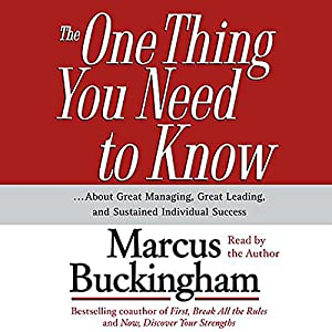 The One Thing You Need To Know...About Great Managing, Great Leading, and Sustained Individual Success Audiobook