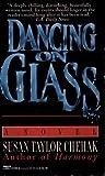 Dancing on Glass, Susan Taylor Chehak, 0449222950