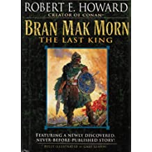 BRAN MAK MORN - The Last King: Men of the Shadows; Kings of the Night; A Song of the Race; Worms of the Earth; The Dark Man; The Lost Race; The Little People; The Children of the Night