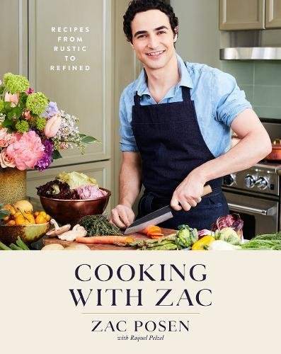 Cooking with Zac: Recipes From Rustic to Refined by Zac Posen