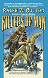 Killers of Man, Ralph W. Cotton, 1439196699