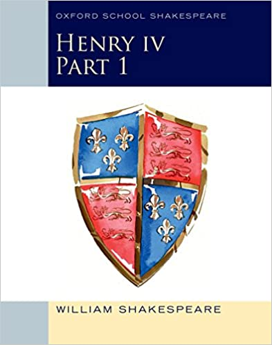 Henry IV Part 1: Oxford School Shakespeare (Oxford School Shakespeare Series)