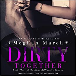 Dirty Together (Dirty Billionaire Trilogy)
