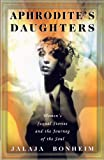 Aphrodite's Daughter: Women's Sexual Stories and the Journey of the Soul