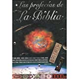 Las Profecias De La Biblia/ the Prophecies of the Bible (Spanish Edition)