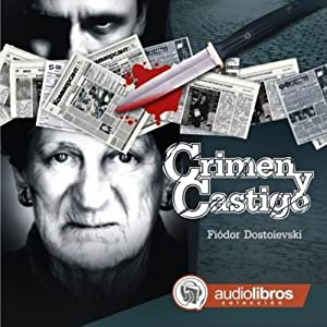 Crimen y Castigo [Crime and Punishment] Audiobook