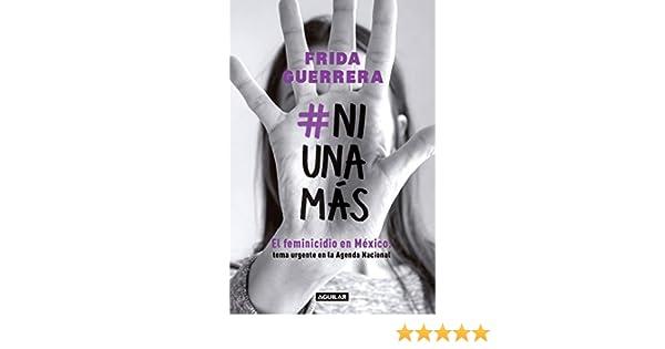 #NiUnaMás: El feminicidio en México: tema urgente en la Agenda Nacional (Spanish Edition)
