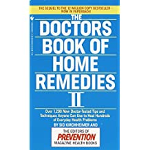 The Doctors Book of Home Remedies II: Over 1,200 New Doctor-Tested Tips and Techniques Anyone Can Use to Heal Hundreds  of Everyday Health Problems
