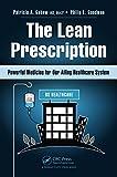 The Lean Prescription, Patricia A. Gabow and Philip L. Goodman, 1482246384