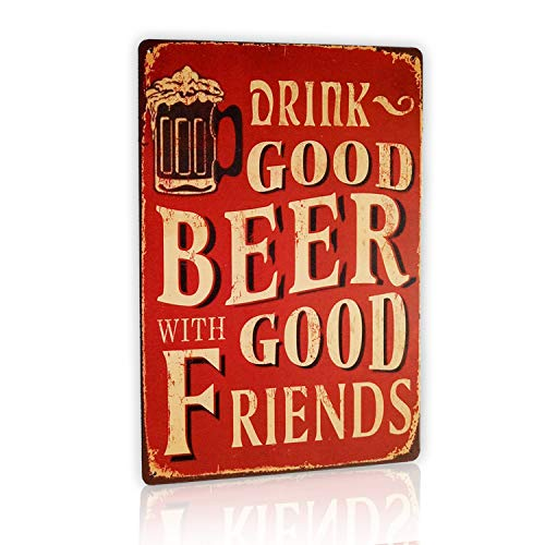 MMOUNT Drink Good Beer with Good Friends Coffee Vintage Art Tin Sign Wall Decor Bar Metal Iron Signs Man Cave Fun Beer Painting Gift12 X 8 Inches ()