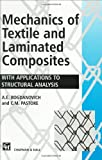 Mechanics of Textile and Laminated Composites, Bogdanovich, A. and Pastore, C., 0412611503