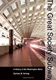 The Great Society Subway, Zachary M. Schrag, 080188246X