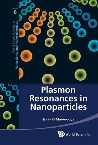 Plasmon Resonances in Nanoparticles (World Scientific Series in Nanoscience and Nanotechnology)