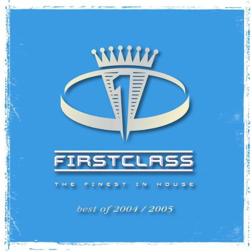 Release firstclass the finest in house best of 2004 for House music 2004