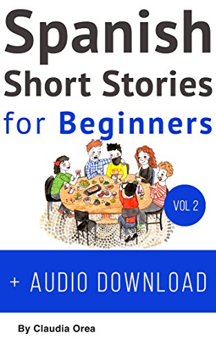 Spanish: Short Stories for Beginners + Audio Download Volume 2: Improve your reading and listening skills in Spanish (Spanish Short Stories) -