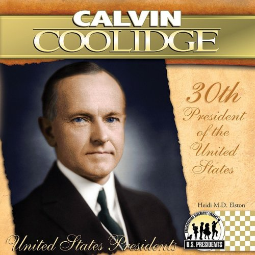 Calvin Coolidge (The United States Presidents)