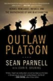 Image of Outlaw Platoon: Heroes, Renegades, Infidels, and the Brotherhood of War in Afghanistan