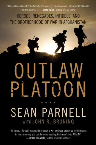Outlaw Platoon: Heroes, Renegades, Infidels, and the Brotherhood of War in Afghanistan cover