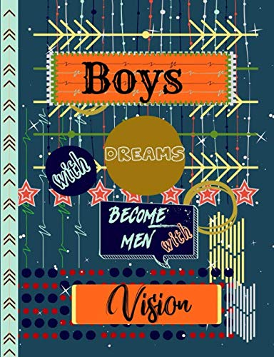 Boys with Dreams Become Men with Vision: Arrow Stars Story Journal Composition Notebook to Draw & Write with Half College Ruled Lines Half Blank Space ... Note and Sketch Workbook on Top & Bottom