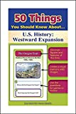 50 Things You Should Know about U.S. History: Westward Expansion Flash Cards